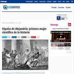 Hipatia de Alejandría: primera mujer científica de la historia