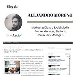 Alejandro Moreno: Como usar la curación de contenidos para formar al equipo de ventas.