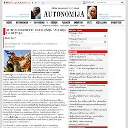 ALEKSANDAR KOCIĆ: Katalonija, sangrija i korupcija