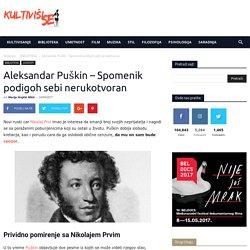 Aleksandar Puškin – Spomenik podigoh sebi nerukotvoran – Kultiviši se