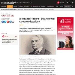 Aleksander Fredro - gwałtownik i człowiek dowcipny - Jedynka