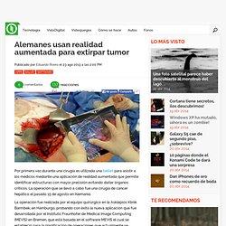 Alemanes usan realidad aumentada para extirpar tumor