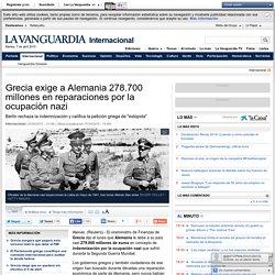Grecia exige a Alemania 278.700 millones por la ocupación nazi