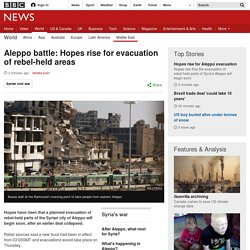 Aleppo battle: Hopes rise for evacuation of rebel-held areas