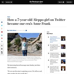 How a 7-year-old Aleppo girl on Twitter became our era's Anne Frank