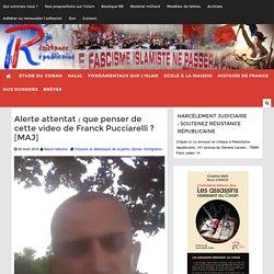 Alerte attentat : que penser de cette video de Franck Pucciarelli ? [MAJ]