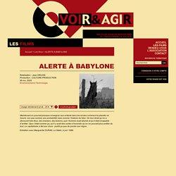 ALERTE À BABYLONE - Voir&Agir
