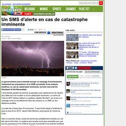 Un SMS d'alerte en cas de catastrophe imminente