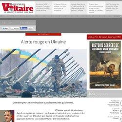 Alerte rouge en Ukraine