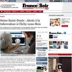 FRANCE SOIR 21/09/11 Seine-Saint-Denis : Alerte à la tuberculose à Clichy-sous-Bois