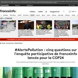 #AlertePollution : cinq questions sur l'enquête participative de franceinfo lancée pour la COP24