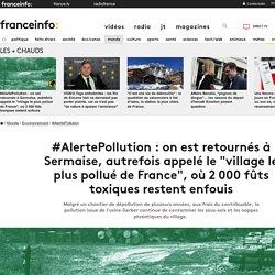 """Sermaise, autrefois appelé le """"village le plus pollué de France"""", où 2 000 fûts toxiques restent enfouis"""