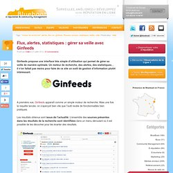 Flux, alertes, statistiques : gérer sa veille avec Ginfeeds