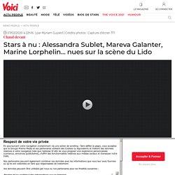 Stars à nu: Alessandra Sublet, Mareva Galanter, Marine Lorphelin… nues sur la scène du Lido