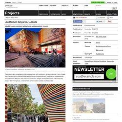 Renzo Piano Building Workshop, Alessandro Traldi — Auditorium del parco, L'Aquila - Divisare by Europaconcorsi