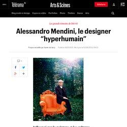 "Alessandro Mendini, le designer ""hyperhumain"""
