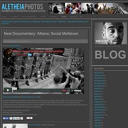 Aletheia Photos - Blog - New Documentary: Athens; SocialMeltdown
