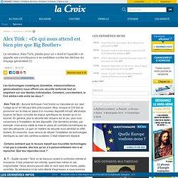 Alex Türk : «Ce qui nous attend est bien pire que Big Brother»