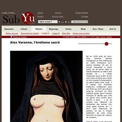 Sub Yu n°9 - Alex Varenne, l'érotisme sacré
