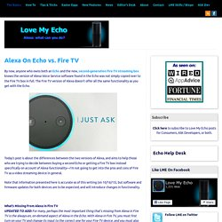 Alexa On Echo vs. Fire TV - Love My Echo : Love My Echo