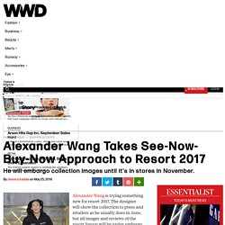 Alexander Wang Takes See-Now-Buy-Now Approach to Resort 2017 – WWD