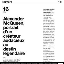 Alexander McQueen, portrait d'un créateur audacieux au destin légendaire