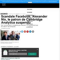 Scandale Facebook: Alexander Nix, le patron de Cambridge Analytica suspendu
