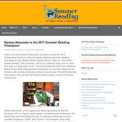 Kwame Alexander is the 2017 Summer Reading Champion!