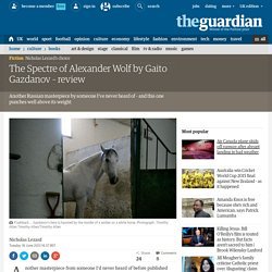 The Spectre of Alexander Wolf by Gaito Gazdanov – review