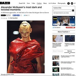 Alexander McQueen's most dark and twisted moments