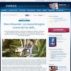 Eben Alexander : un neurochirurgien revenu de l'au-delà...