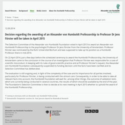 Alexander von Humboldt-Professur - Decision regarding the awarding of an Alexander von Humboldt Professorship to Professor Dr Jens Förster will be taken in April 2015