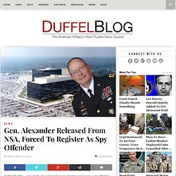 Gen. Alexander Released From NSA, Forced To Register As Spy Offender