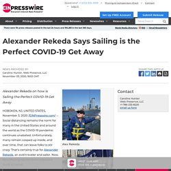 Alexander Rekeda Says Sailing is the Perfect COVID-19 Get Away