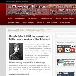 Alexandra Kollontaï (URSS) : anti mariage et anti fidélité, contre le féminisme égalitariste bourgeois