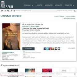 Mon amant du dimanche, Alexandra Lucas Coelho, Littérature étrangère - Seuil