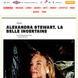 Alexandra Stewart, la belle incertaine