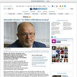 """Alexandre Aïvazov: """"Le dollar s'effondrera en 2014"""""""