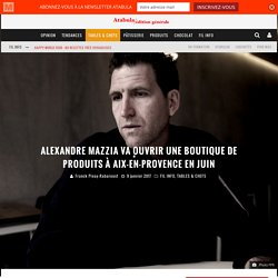 Alexandre Mazzia va ouvrir une boutique de produits à Aix-en-Provence en juin – ATABULA