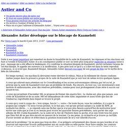 4 juin 2013 - Astier&co : Alexandre Astier développe sur le blocage de Kaamelott
