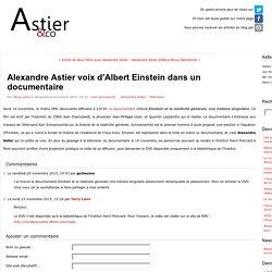 Alexandre Astier voix d'Albert Einstein dans un documentaire