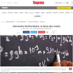 Alexandre Grothendieck, le boss des maths
