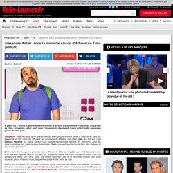 30 jan. 2013 - TéléLoisirs : Alexandre Astier lance la nouvelle saison d'Adventure Time