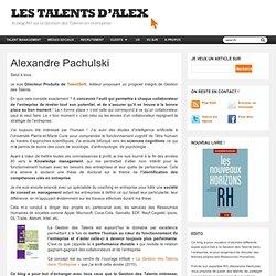 Alexandre Pachulski « Les talents d'Alex
