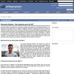Alexandre Saubion : Des capsules pour les SVT
