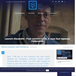 Laurent Alexandre : Pour survivre à l'IA, il nous faut repenser l'éducation