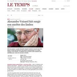 Alexandre Voisard fait surgir son ancêtre des limbes