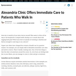 Alexandria Clinic Offers Immediate Care to Patients Who Walk In