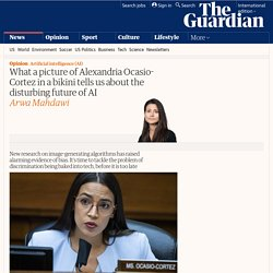 What a picture of Alexandria Ocasio-Cortez in a bikini tells us about the disturbing future of AI