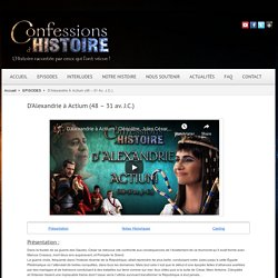 Episode D'Alexandrie à Actium - Confessions d'Histoire